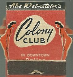 Abe Weinstein's Colony Club  #Diecut #frontstriker #girlie #matchbook To order your business' own branded matches GoTo: www.GetMatches.com or call 800.605.7331 Today!