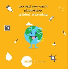 #toobad #photoshop #globalwarming #pen #brush #earth #sun #rain #temperature #heat #tools #graphicdesign #Seriff