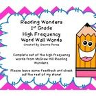 McGraw Hill Reading Wonders 1st Grade High Frequency Word Wall Words!   Check out the matching vocabulary cards also available at my store  This pr...