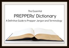 Have you ever read a blog post or an article by a serious prepper and found yourself at a loss to understand some of the terms used? Preppers have their own lingo, often condensed into military or government-style acronyms. Here's your (more or less!) definitive guide to prepper jargon and terminology.