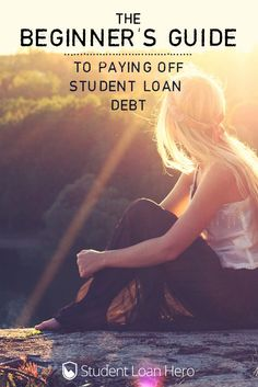 Beginner's Guide to Paying Off Student Loans The beginner's guide to paying off your student loans!The beginner's guide to paying off your student loans!