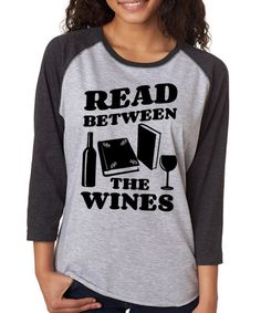 Look at this SignatureTshirts Gray Smoke 'Read Between the Wines' Raglan Tee on #zulily today!