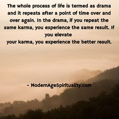 The whole process of life is termed as drama and it repeats after a point of time over and over again. In the drama, if you repeat the same karma, you experience the same result. If you elevate your karma, you experience the better result. Brahma Kumaris Meditation, Kingdom Of Heaven, Yoga Meditation, Karma, Repeat, Spirituality, Good Things, God, Life