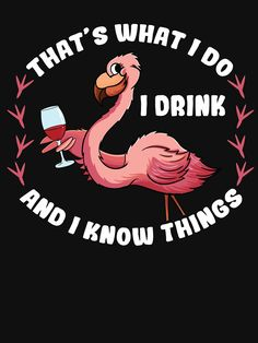72452aef Flamingo Drinks Wine Wine Festival Red Wine Gift Tshirt. Great gift tee  idea on Birthdays & Christmas For Men, Women & Kids. If your Favourite  Animal Or ...