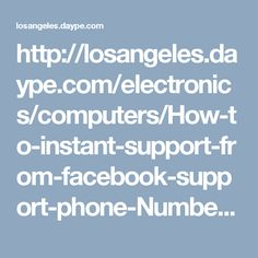 http://losangeles.daype.com/electronics/computers/How-to-instant-support-from-facebook-support-phone-Number-1-844-773-9359-Ad-35770209.html