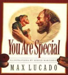 """""""you are special because I made you, and I don't make mistakes"""""""