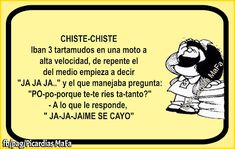 Mundo de Postales: CHISTE-CHISTE Funny Phrases, Funny Quotes, Mafalda Quotes, Enjoy Quotes, Spanish Jokes, Humor Mexicano, Good Humor, Smiles And Laughs, Funny Cards