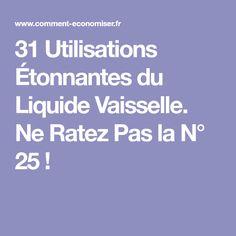 31 Utilisations Étonnantes du Liquide Vaisselle. Ne Ratez Pas la N° 25 !