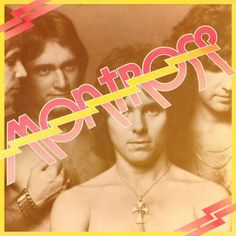 Montrose Montrose on Limited Edition 180g LP The Legendary Debut from Sammy Hagar, Ronnie Montrose, Denny Carmassi and Bill Church Mastered by Joe Reagoso at Friday Music Studios with Kevin Gray In 19