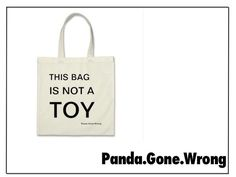 This bag is not a Toy – Unique statement Tote Bag by Panda.Gone.Wrong