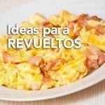 Revueltos (varias recetas)