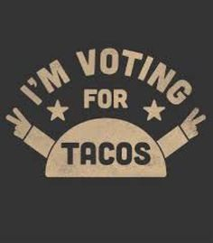 Our politics is simple. As many parties as possible. As leaders of the Taco Party party we urge you to vote for tacos. Taco Love, Lets Taco Bout It, My Taco, Funny Taco Memes, Taco Humor, Funny Quotes, Tacos Funny, Diet Humor, Tuesday Humor
