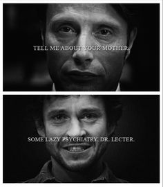 Hannibal: Lazy Psychiatry (It's a good thing Will is Hannibal's intellectual equal or that sumbitch would've eaten a Graham cracker a looong time ago.)