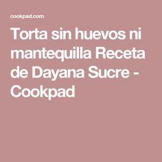 Torta sin huevos ni mantequilla Receta de Dayana Sucre - Cookpad