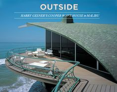Harry Gesner's Cooper Wave House  in Malibu
