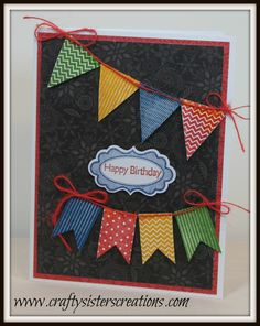 Birthday card using Bodacious Banners stamp set by Close To My Heart. www.craftysisterscreations.com