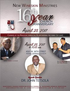 New Wineskin Ministries (Bishop Byron V. Johnson - Founder & Pastor Mark V. Brown - Pastor) 16th Year Church Anniversary on April 23, 2017 at 10:15am ft Dr. John Tetsola.  Location: 4501 West 38th Street, Indianapolis, IN 46254.  For More Info: 317-328-1609 www.nwmcentral.com