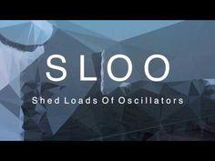 SLOO - Shed Loads Of Oscillators                          – Tim Exile