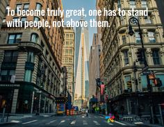 To become truly great, one has to stand with people, not above them.
