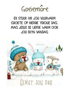 Good Morning Wishes, Good Morning Quotes, Evening Greetings, Goeie More, Afrikaans Quotes, Special Quotes, Teddy Bear, Warm, Christmas Ornaments