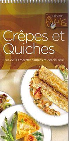 Crepes et quiches          n/e cuisine facile de Collectif http://www.amazon.ca/dp/2764121210/ref=cm_sw_r_pi_dp_CMhZub11379TY