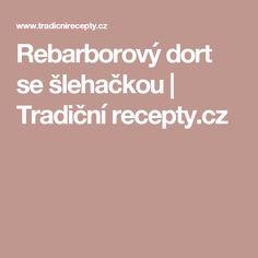 Rebarborový dort se šlehačkou | Tradiční recepty.cz