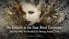 An Empath is the Best Mind Detective. Find Out Why You Shouldn't Be Messing Around Them. - http://themindsjournal.com/empath-mind-detective/