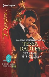 Review: Staking His Claim by Tessa Radley   An infant brings true love to an unlikely couple.