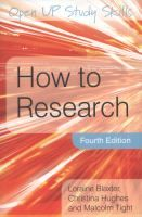 How to research [Recurso electrónico] / Loraine Blaxter, Christina Hughes and Malcolm Tight
