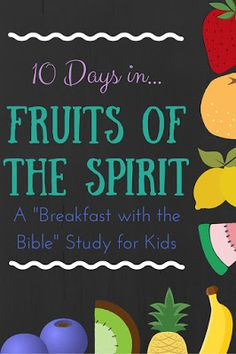 """Spend 10 days in a """"Breakfast with the Bible"""" Study over the Fruits of the Spirit for you and your little ones!  Includes a memory verse, discussion time, picture book, object lessons, and extension activities!"""