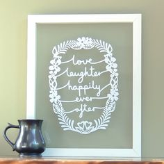 Hey, I found this really awesome Etsy listing at https://www.etsy.com/listing/112191778/love-laughter-happily-ever-after