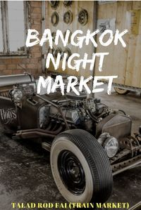 """Bangkok Night Market: This super cool Thailand market goes by the """"Talad Rod Fai"""" or Train Market. Read all about this locals market in Bangkok. #thailandholiday #traveltips #nightmarket #bangkok #thailand #streetfood #lookinsidethailand"""