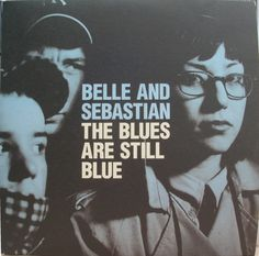 Belle And Sebastian* - The Blues Are Still Blue