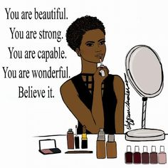 even without the makeup and designer clothes and accessories ~ Buffy Anissa Black Love Art, Black Girl Art, My Black Is Beautiful, Black Girls Rock, Black Girl Magic, Black Girl Quotes, Black Women Quotes, Positive Quotes, Motivational Quotes