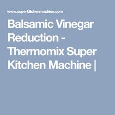 Don't let the simplicity of this recipe fool you. Basic balsamic vinegar reduction is as easy as it is versatile -- all the more reason to put on the creative pants and warm up the Thermomix! How do Thermomix fans use this intense, edgy ingredient? Veggie Pate Recipes, Kitchen Machine, Meat Lovers, Balsamic Vinegar, Veggies, Vegetarian, Sauces, Tips, Thermomix