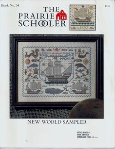 Prairie Schooler New World Sampler No 34 1492 Columbus Ships Pam Burke 1992 HTF
