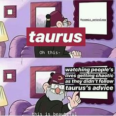 Taurus be like Taurus Funny, Taurus Memes, Zodiac Funny, Taurus Quotes, Zodiac Memes, Taurus Facts, Zodiac Facts, Quotes Quotes, Zodiac Sign Traits