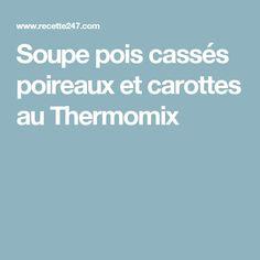 Soupe pois cassés poireaux et carottes au Thermomix