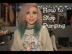 """How to Stop Purging (´ q ` """" ) - YouTube"""