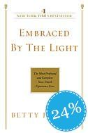 Embraced By The Light  by Betty J. Eadie   bought it! Currently reading this now. AMAZING!!
