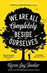 Check out We Are All Completely Beside Ourselves by Karen Joy Fowler