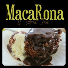 MacaRona And Sweet Tea Holiday Edition: Celebrate with Hot Fudge Cake
