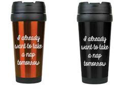 I Already Want To Take A Nap Tomorrow 16oz Travel Mug by ULEKstore on Etsy