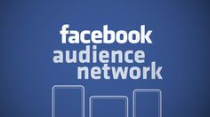 """#Facebook's Mobile Ad Network Is Called """"Facebook Audience Network"""" And Here's How It Works 