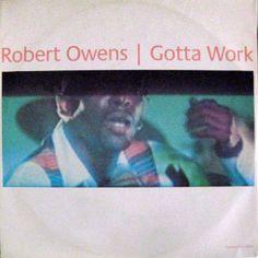 Robert Owens - Gotta Work