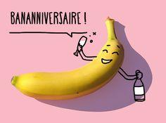 Souhaitez-lui son anniversaire avec des ingrédients originaux : une banane, du champagne et de l'humour !