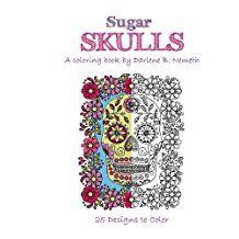 Sugar Skulls: Mindful meditation and Stress Relieving Patterns