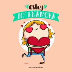 Estoy to' enamorá! #frases #missborderlike #humor #enamorada #divertidas #graciosas