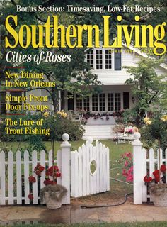 "No living like ""southern living"" and no magazine like our own!!  Published in Birmingham, Alabama"