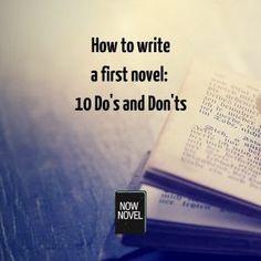 How to write a first novel - Now Novel explains do's and don'ts